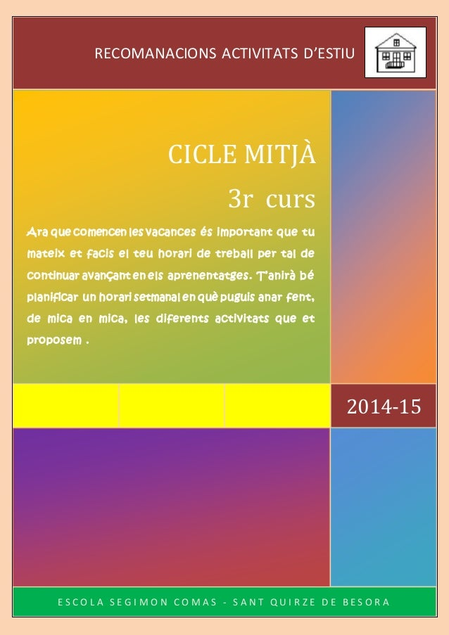 Escola Segimon Comas – Sant Quirze de Besora Curs 2014/2015 E S C O L A S E G I M O N C O M A S - S A N T Q U I R Z E D E ...