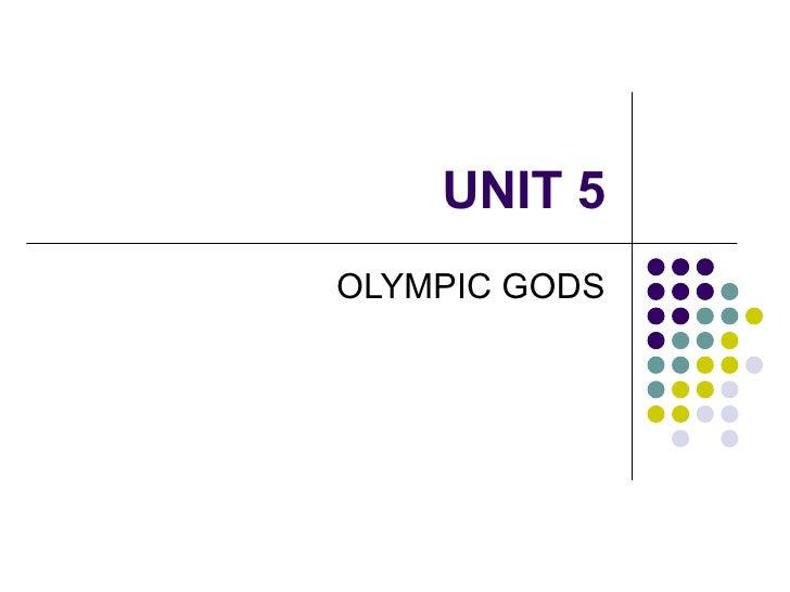 UNIT 5 OLYMPIC GODS