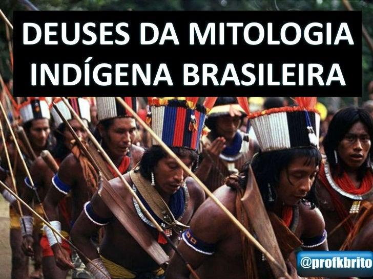 DEUSES DA MITOLOGIAINDÍGENA BRASILEIRA