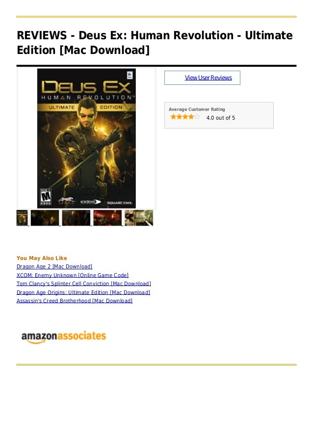 REVIEWS - Deus Ex: Human Revolution - UltimateEdition [Mac Download]ViewUserReviewsAverage Customer Rating4.0 out of 5You ...