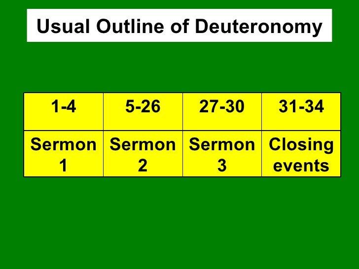 Usual Outline of Deuteronomy Closing events Sermon 3 Sermon 2 Sermon 1 31-34 27-30 5-26 1-4