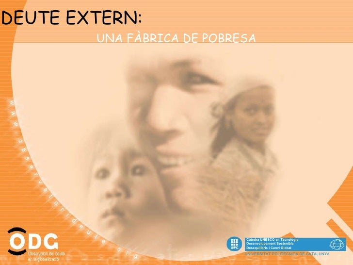 Càtedra UNESCO en Tecnologia Desenvolupament Sostenible Desequilibris i Canvi Global UNIVERSITAT POLITÈCNICA DE CATALUNYA ...