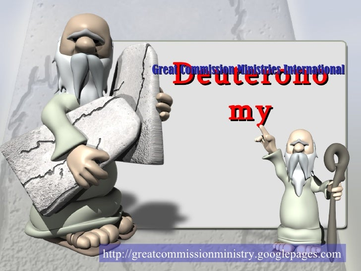 Deuteronomy Great Commission Ministries International http://greatcommissionministry.googlepages.com