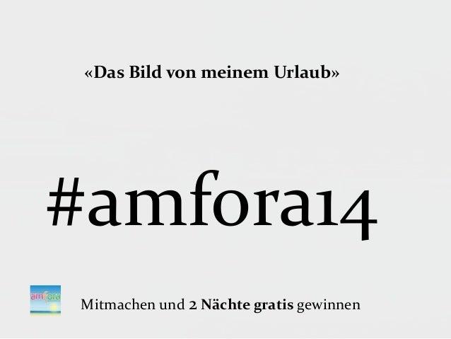 «Das Bild von meinem Urlaub» #amfora14 Mitmachen und 2 Nächte gratis gewinnen