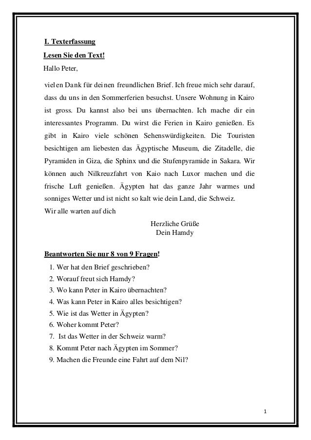 1 I. Texterfassung Lesen Sie den Text! Hallo Peter, vielen Dank für deinen freundlichen Brief. Ich freue mich sehr darauf,...