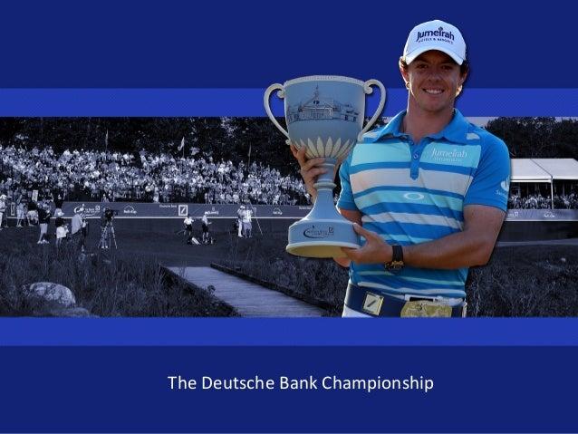 The Deutsche Bank Championship