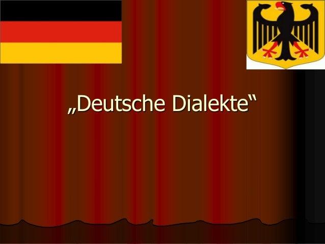 """""""Deutsche Dialekte"""""""