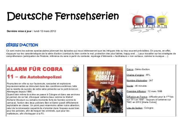 Deutsche FernsehserienDernière mise à jour : lundi 12 mars 2012SÉRIES DACTIONCe sont moins les scènes spectaculaires jalon...