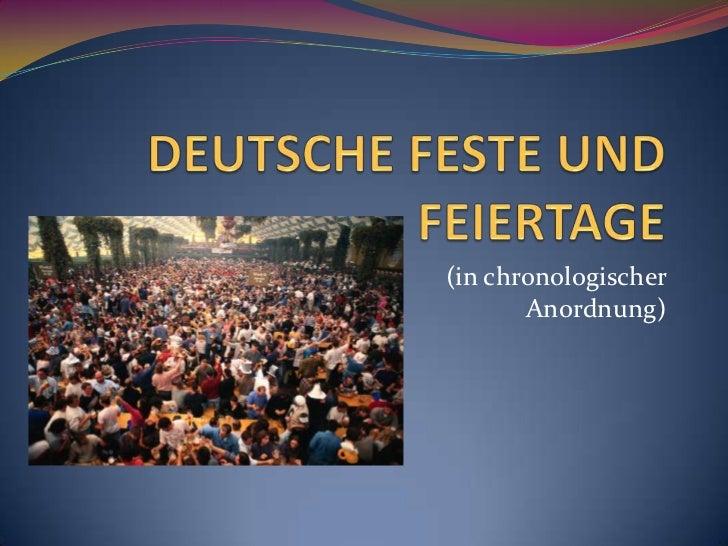 DEUTSCHE FESTE UND FEIERTAGE<br />(in chronologischer Anordnung)             <br />
