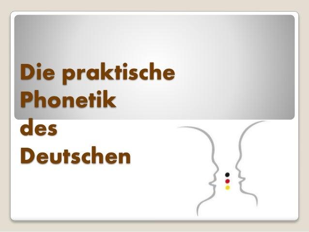 Die praktische Phonetik des Deutschen