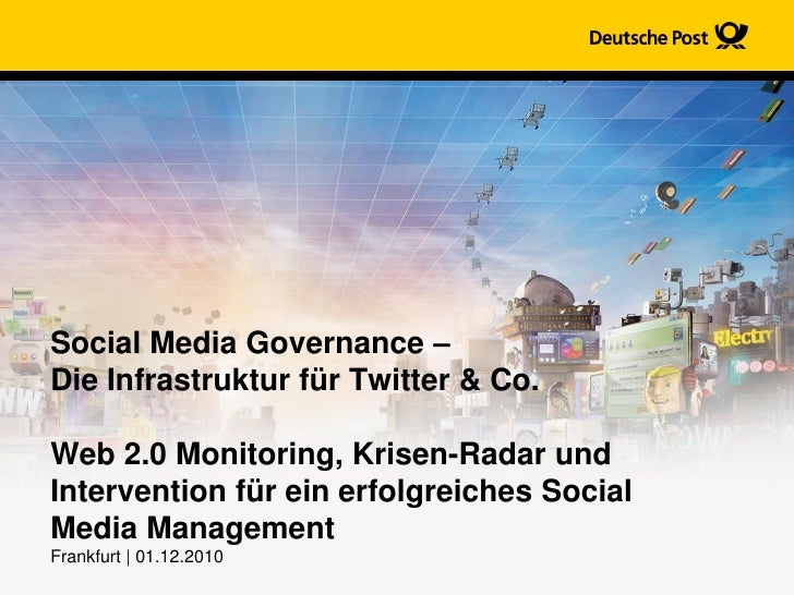 Social Media Governance –Die Infrastruktur für Twitter & Co.Web 2.0 Monitoring, Krisen-Radar undIntervention für ein erfol...