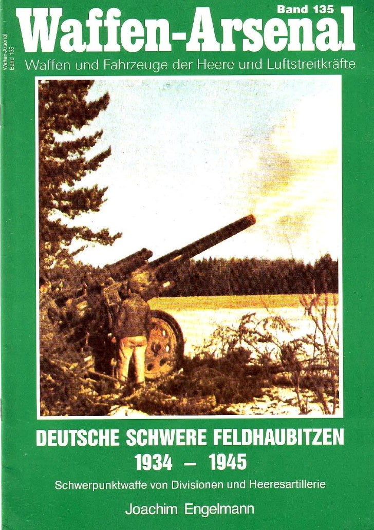 Deutsche  Schwere  Feldhaubitzen 1934 1945