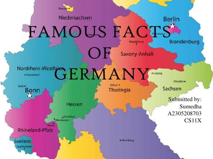FAMOUS FACTS     OF  GERMANY           Submitted by:               Sumedha           A2305208703                CS11X