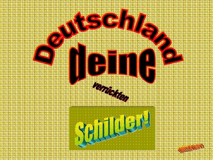 Deutschland deine  Schilder! verrückten produced by Volker E.