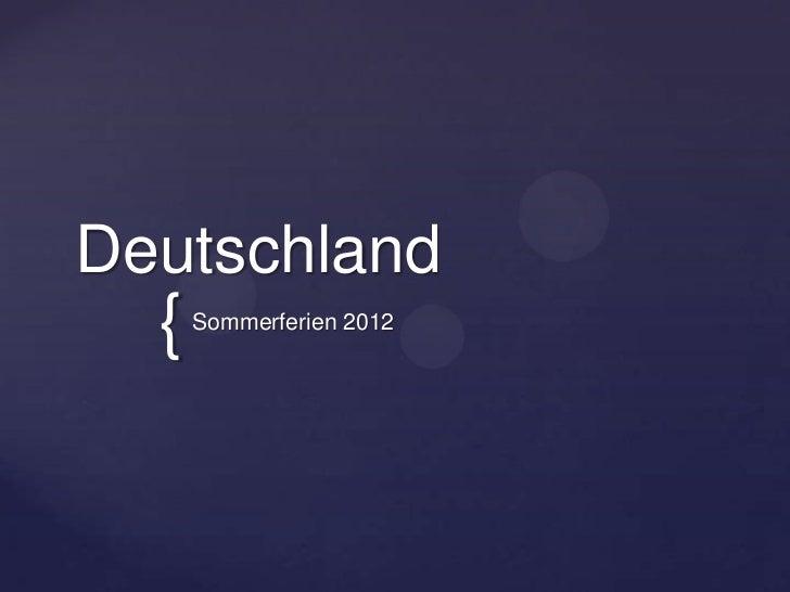 Deutschland  {   Sommerferien 2012
