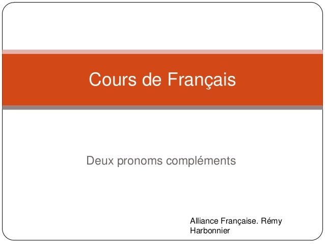 Cours de Français  Deux pronoms compléments  Alliance Française. Rémy Harbonnier