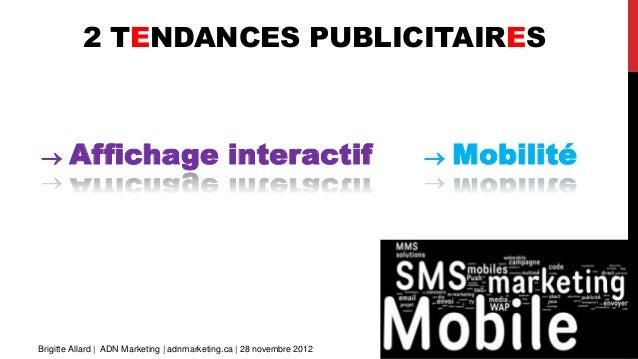 2 TENDANCES PUBLICITAIRES      Affichage interactif                                               MobilitéBrigitte Allar...