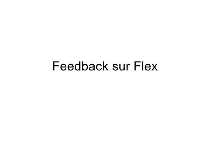 Feedback sur Flex