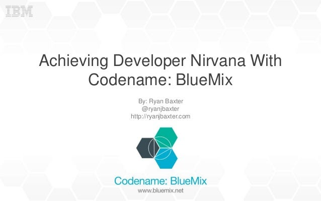 Achieving Developer Nirvana With Codename: BlueMix