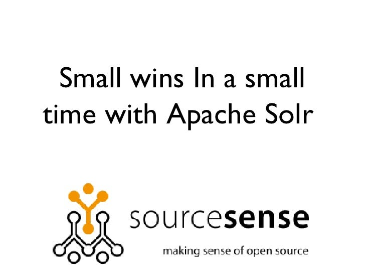 Small wins In a smalltime with Apache Solr
