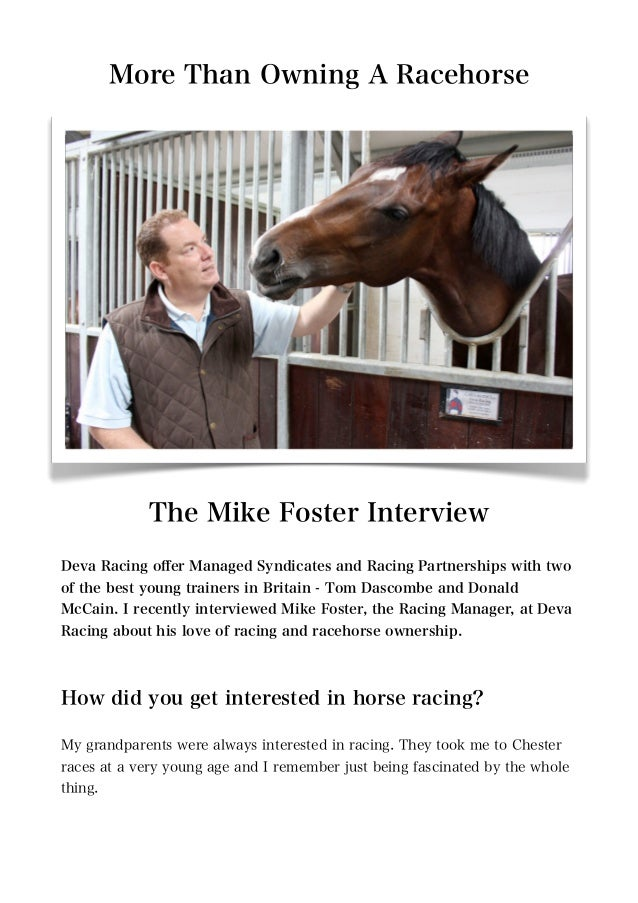 More Than Owning A Racehorse            The Mike Foster InterviewDeva Racing offer Managed Syndicates and Racing Partnershi...