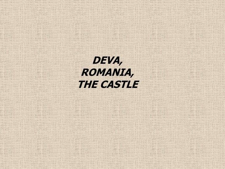 DEVA,<br />ROMANIA,<br />THE CASTLE <br />