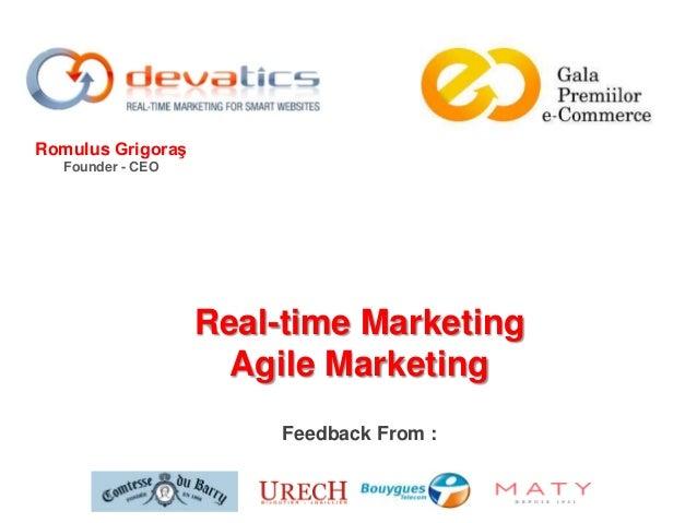 Marketing in timp real, marketing agil: rezultatele obtinute de precursori - Romulus Grigoras, CEO Devatics, CNEC, 27 mai 2013