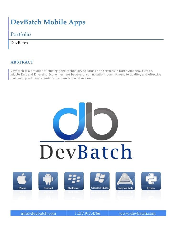 DevBatch Mobile Apps Portfolio DevBatch ABSTRACT DevBatch is a provider of cutting edge technology solutions and se...