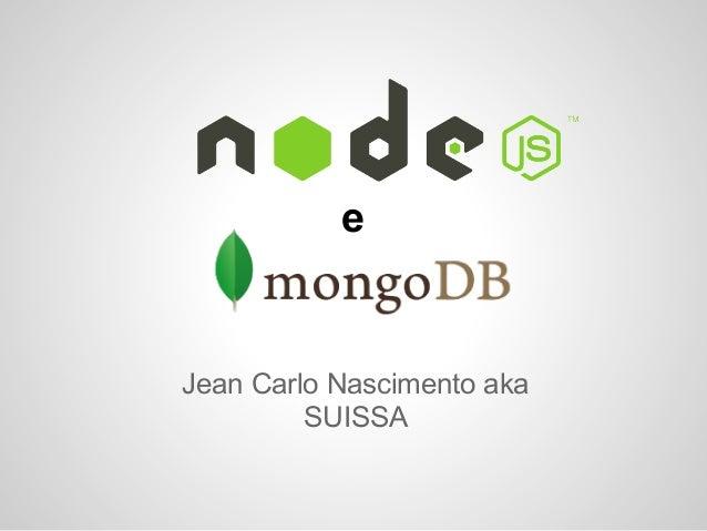 Devcast   node.js e mongo db o casamento perfeito