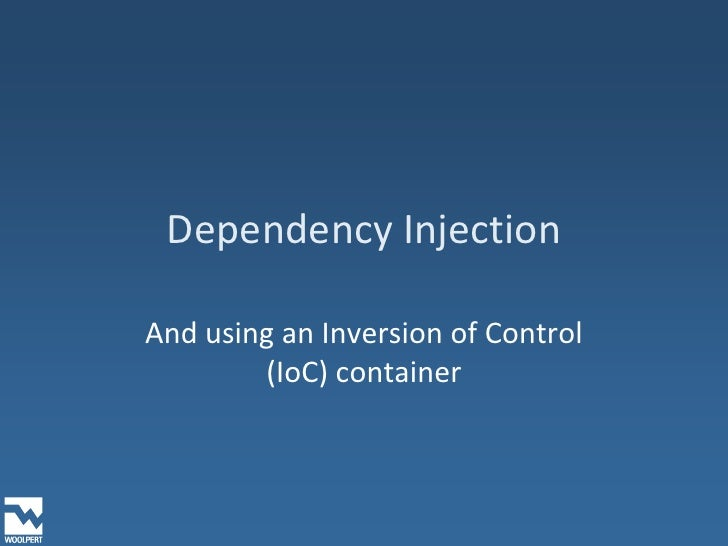 Dependency Injection<br />And using an Inversion of Control (IoC) container<br />