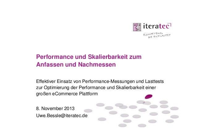 Performance und Skalierbarkeit zum Anfassen und Nachmessen Effektiver Einsatz von Performance-Messungen und Lasttests zur ...