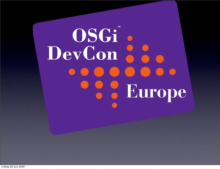 OSGi Devcon 2009 Keynote