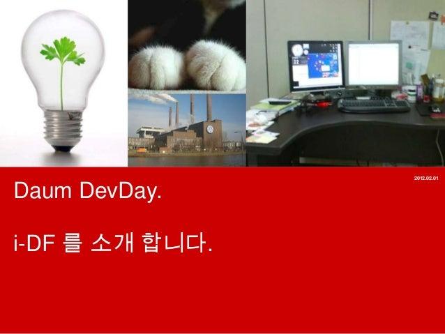2012.02.01Daum DevDay.i-DF 를 소개 합니다.