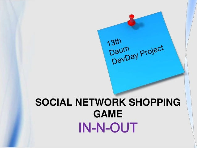 SOCIAL NETWORK SHOPPING          GAME      IN-N-OUT