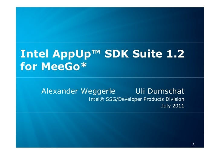 Intel AppUp™ SDK Suite 1.2for MeeGo*       Alexander Weggerle                                                             ...