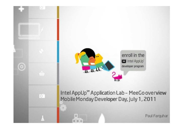 SMIntel AppUp Application Lab – MeeGo overviewMobile Monday Developer Day, July 1, 2011                                   ...
