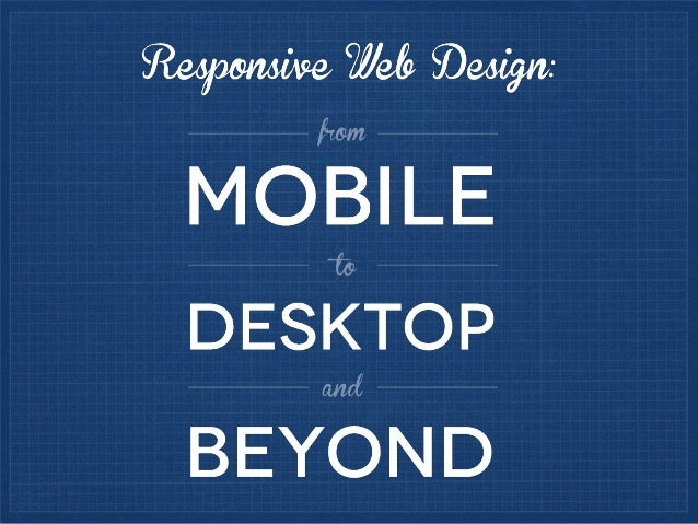 What? Why? How?What is responsive web design? Andwhy should you use it?How to create a responsive layoutHow to ensure all ...