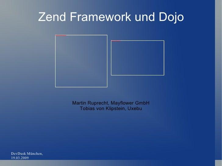 Zend Framework und Dojo Martin Ruprecht, Mayflower GmbH Tobias von Klipstein, Uxebu