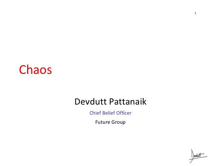 1Chaos        Devdutt Pattanaik           Chief Belief Officer             Future Group