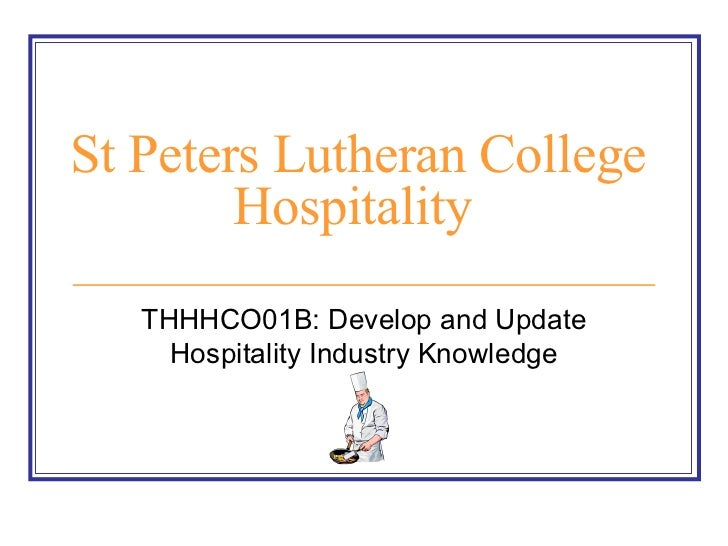 St Peters Lutheran College Hospitality   THHHCO01B: Develop and Update Hospitality Industry Knowledge