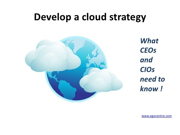 Develop a cloud strategy for enormous business