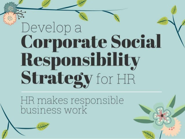 What is HR's role in developing socially responsible business strategies?