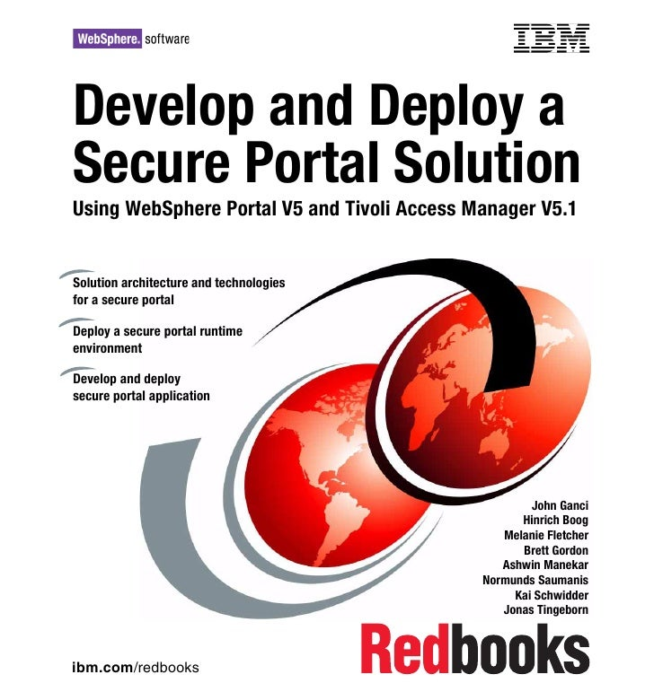 Develop and deploy a secure portal solution using web sphere portal v5 and tivoli access manager v5.1 sg246325