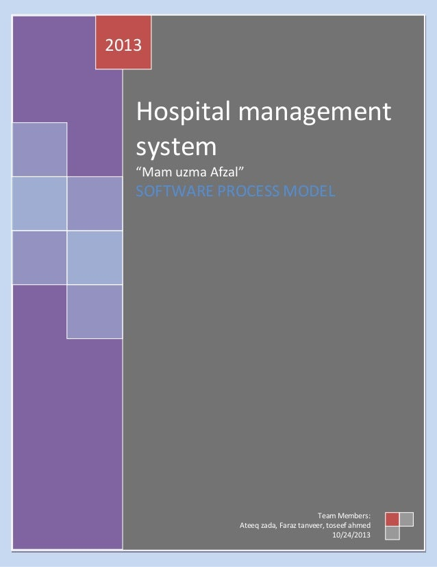 "2013  Hospital management system ""Mam uzma Afzal""  SOFTWARE PROCESS MODEL  Team Members: Ateeq zada, Faraz tanveer, toseef..."