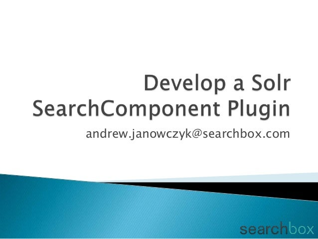 Tutorial on developing a Solr search component plugin