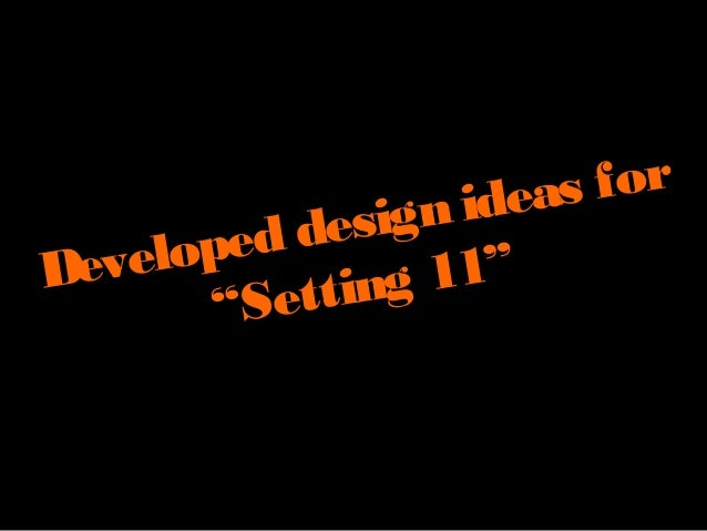 Developed design ideas