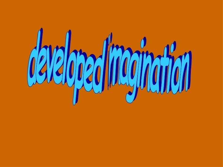developed imagination