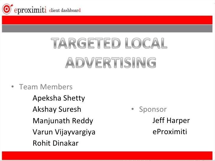 • Team Members      Apeksha Shetty      Akshay Suresh        • Sponsor      Manjunath Reddy           Jeff Harper      Var...