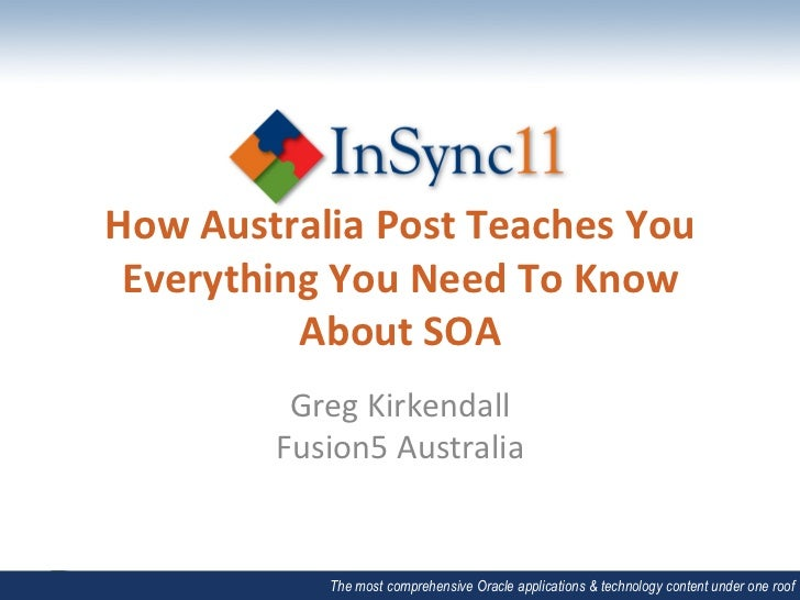 How Australia Post Teaches You  Everything You Need To Know             About SOA               Gr...