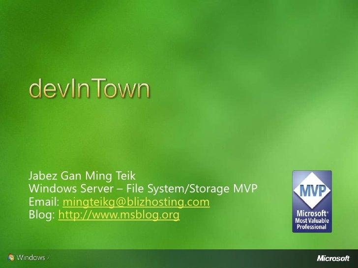 Dev-In-Town: Windows 7 by Jabez Gan